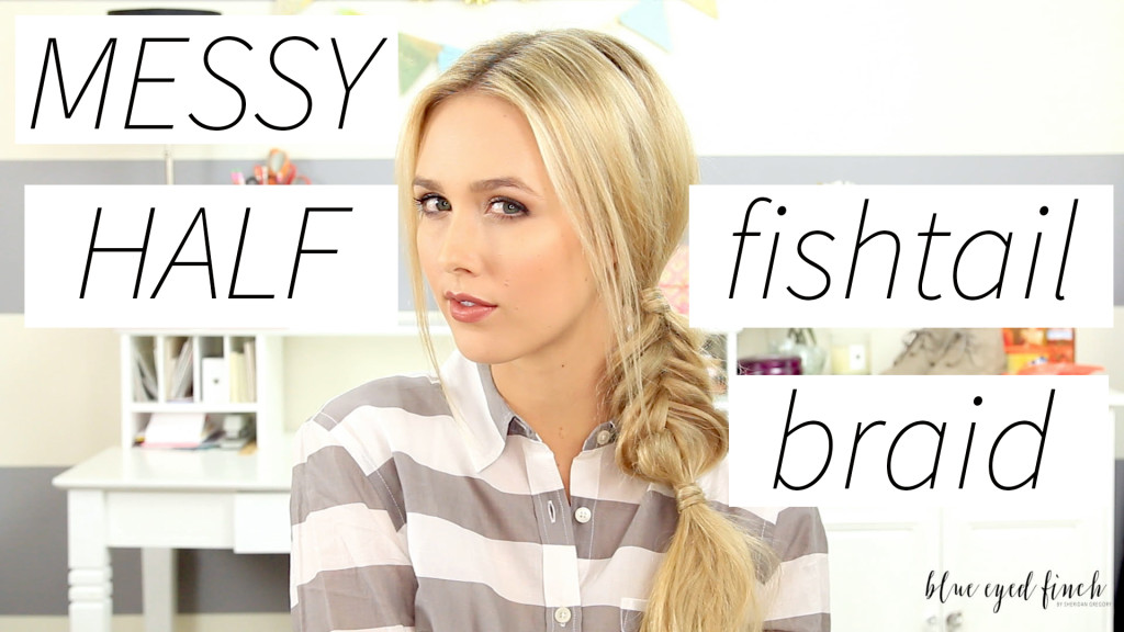 Messy Half Fishtail Braid