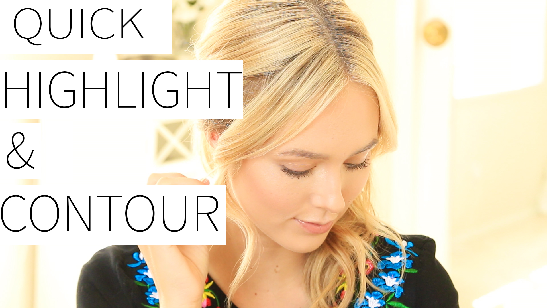 Quick & Easy Everyday Highlight & Contour