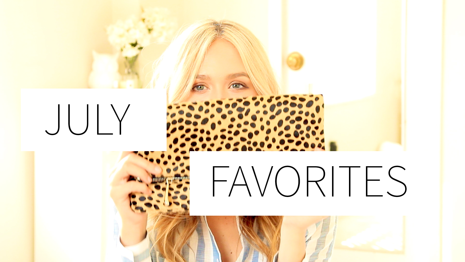 July Favorites 2016